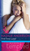 First Time Lucky? (Mills & Boon Modern Heat)