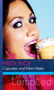 Cupcakes and Killer Heels (Mills & Boon Modern Heat)