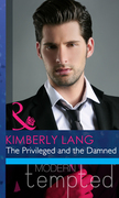 The Privileged and the Damned (Mills & Boon Modern Heat)