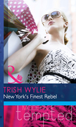 New York's Finest Rebel (Mills & Boon Modern Heat)