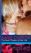 The Best Mistake of Her Life (Mills & Boon Modern Heat)