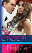 She's So Over Him (Mills & Boon Modern Heat)