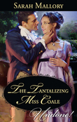 The Tantalizing Miss Coale (Mills & Boon Historical Undone)