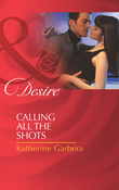 Calling All the Shots (Mills & Boon Desire) (Matchmakers, Inc., Book 3)