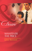 Whatever The Price (Mills & Boon Desire)