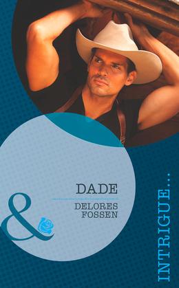 Dade (Mills & Boon Intrigue) (The Lawmen of Silver Creek Ranch, Book 2)