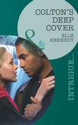 Colton's Deep Cover (Mills & Boon Intrigue) (The Coltons of Eden Falls, Book 3)