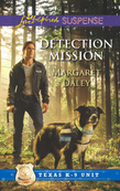 Detection Mission (Mills & Boon Love Inspired Suspense) (Texas)