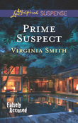 Prime Suspect (Mills & Boon Love Inspired Suspense) (Falsely Accused, Book 3)