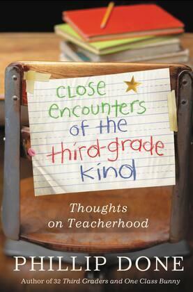 Close Encounters of the Third-Grade Kind: Thoughts on Teacherhood