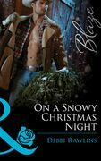 On a Snowy Christmas Night (Mills & Boon Blaze) (Made in Montana, Book 3)