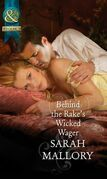 Behind the Rake's Wicked Wager (Mills & Boon Historical) (The Notorious Coale Brothers, Book 2)