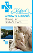Craving Her Soldier's Touch (Mills & Boon Medical) (Beyond the Spotlight..., Book 1)