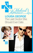 The Last Doctor She Should Ever Date (Mills & Boon Medical)