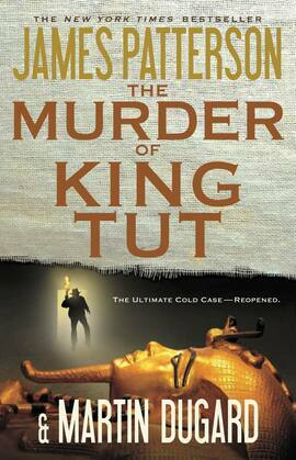 The Murder of King Tut: The Plot to Kill the Child King - A Nonfiction Thriller