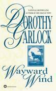 Dorothy Garlock - Wayward Wind