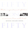 Fifty on Fifty: Wisdom, Inspiration, and Reflections on Women's Lives Well Lived