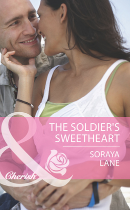 The Soldier's Sweetheart (Mills & Boon Cherish) (The Larkville Legacy, Book 7)
