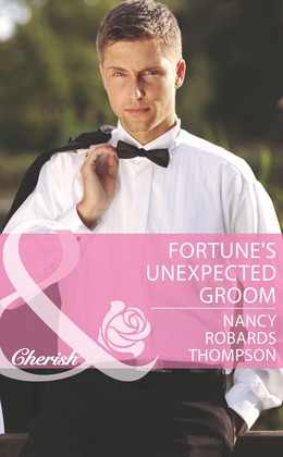 Fortune's Unexpected Groom (Mills & Boon Cherish) (The Fortunes of Texas: Whirlwind Romance, Book 5)