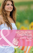 His Country Cinderella (Mills & Boon Cherish) (Montana Mavericks: The Texans Are Coming!, Book 3)