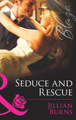 Seduce and Rescue (Mills & Boon Blaze)