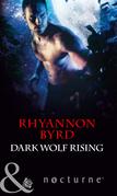 Dark Wolf Rising (Mills & Boon Nocturne) (Bloodrunners, Book 4)