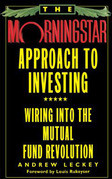 The Morningstar Approach to Investing: Wiring into the Mutual Fund Revolution