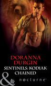 Sentinels: Kodiak Chained (Mills & Boon Nocturne) (Sentinels, Book 5)