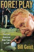 Fore! Play: The Last American Male Takes up Golf