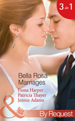 Bella Rosa Marriages: The Bridesmaid's Secret (The Brides of Bella Rosa, Book 4) / The Cowboy's Adopted Daughter (The Brides of Bella Rosa, Book 5) / Passionate Chef, Ice Queen Boss (The Brides of Bella Rosa, Book 6) (Mills & Boon By Request)