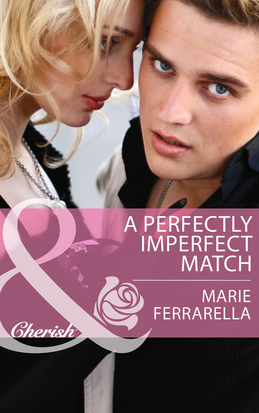 A Perfectly Imperfect Match (Mills & Boon Cherish) (Matchmaking Mamas, Book 13)