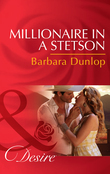 Millionaire in a Stetson (Mills & Boon Desire) (Colorado Cattle Barons, Book 4)