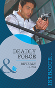 Deadly Force (Mills & Boon Intrigue) (The Detectives, Book 1)