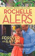 Forever an Eaton: Bittersweet Love (The Eatons, Book 1) / Sweet Deception (The Eatons, Book 2) (Mills & Boon Kimani Arabesque)