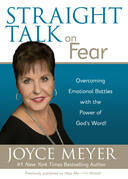 Straight Talk on Fear: Overcoming Emotional Battles with the Power of God's Word!