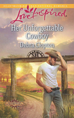 Her Unforgettable Cowboy (Mills & Boon Love Inspired) (Cowboys of Sunrise Ranch, Book 1)