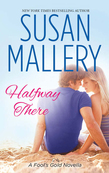 Halfway There (Mills & Boon Short Stories) (A Fool's Gold Novella)