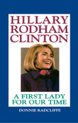Hillary Rodham Clinton: The Evolution of a First Lady