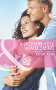 A Jackson Hole Homecoming (Mills & Boon Cherish) (Rx for Love, Book 9)