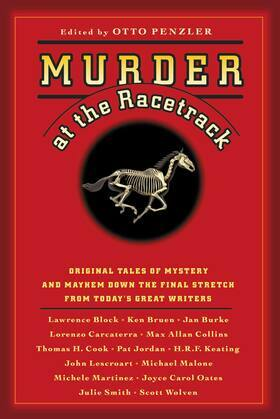 Murder at the Racetrack: Original Tales of Mystery and Mayhem Down the Final Stretch from Today's Great Writers