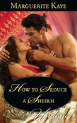 How To Seduce A Sheikh (Mills & Boon Historical Undone)