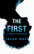 The First (Prequel to The Returned, Book 1)