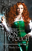 The Girl with the Iron Touch (The Steampunk Chronicles, Book 4)