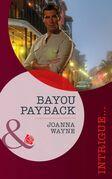 Bayou Payback (Mills & Boon Intrigue)