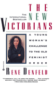 The New Victorians: A Young Woman's Challenge to the Old Feminist Order