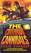Last Ranger: The Cutthroat Cannibals - Book #8: The Cutthroat Cannibals - Book #8