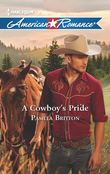 A Cowboy's Pride (Mills & Boon American Romance)