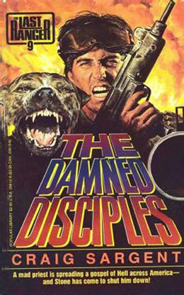 Last Ranger: The Damn Disciples - Book #9: The Damn Disciples - Book #9