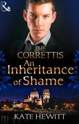 An Inheritance of Shame (Mills & Boon M&B) (Sicily's Corretti Dynasty, Book 4)