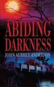 Abiding Darkness: A Novel